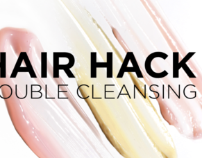 Hair Hack - Double Cleansing